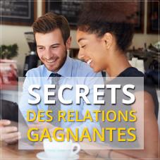 Secrets des Relations Gagnantes